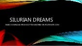 Silurian dreams