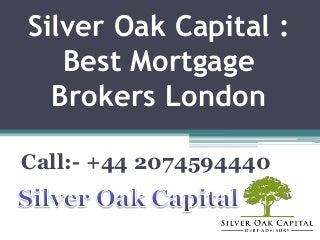Silver Oak Capital : Best Mortgage Brokers London