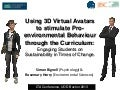 Using 3D Virtual Avatars to stimulate Pro-environmental Behaviour through the Curriculum: Engaging Students on Sustainability in Times of Change.