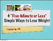 "4 ""Five Minute or Less"" Simple Ways to Lose Weight"