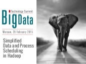 Simplified Data Management And Process Scheduling in Hadoop