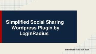 Simplified social sharing wordpress plugin by login radius.