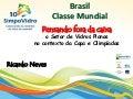 """10º Simpovidro Abravidro - Palestra Ricardo Neves - """"Brasil classe mundial: pensando fora da caixa o setor vidreiro no contexto da Copa e das Olimpíadas"""""""