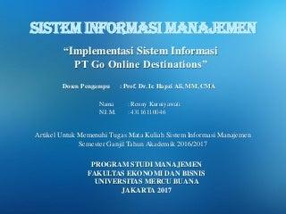 SIM, Renny Kurniyawati, Prof. Dr. Ir. Hapzi Ali, MM, CMA, PPT Implementasi Sistem Informasi pada PT Go Online Destinations, 2017