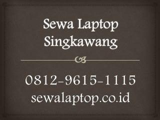 0812 9615-1115, Sewa Laptop Singkawang, Pusat Sewa Laptop Singkawang,