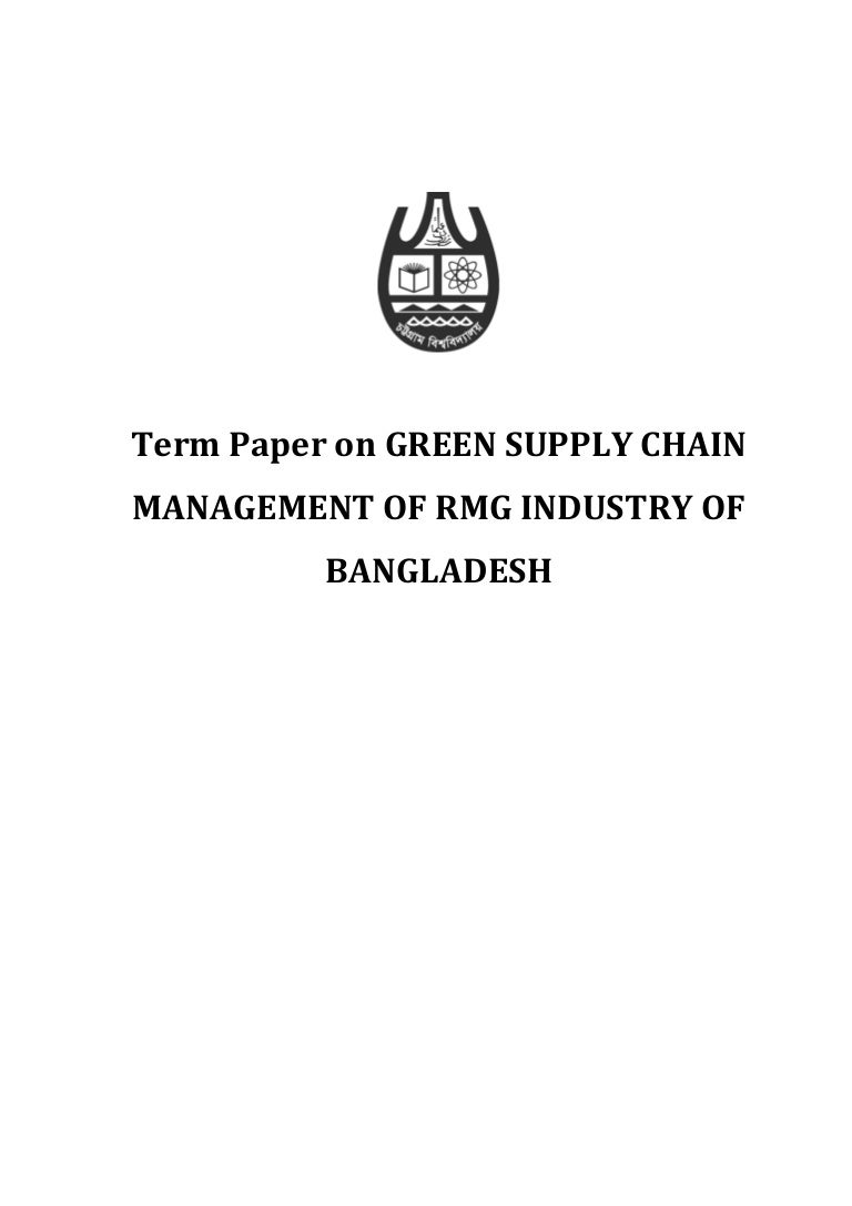 Term paper on Green Supply Chain Management of RMG Industry of Bangla…