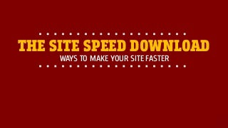 Lots of ways to speed up your site