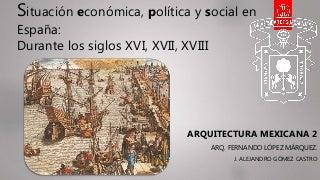 Situación económica, política y social en españa durante los siglos XVI al XVIII