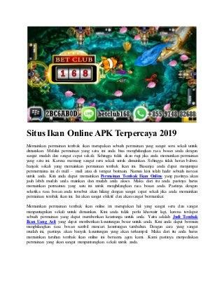 Situs ikan online apk terpercaya 2019