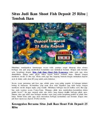 Situs judi ikan shoot fish deposit 25 ribu