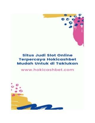 Situs judi slot online terpercaya hokicashbet mudah untuk di taklukan