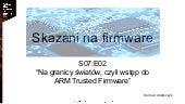 Skazani na firmware. ARM Trusted Firmware. S07E02