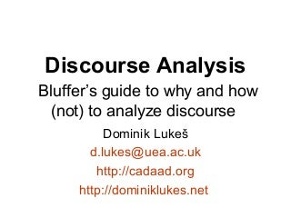 spoken discourse analysis essay Discourse analysis date submitted: 06/20/2011 02:13 am flesch-kincaid score: 297 words: 1353 essay grade: no grades discourse (l discursus, running to and from) means either written or spoken communication or debate or a formal discussion of debate.