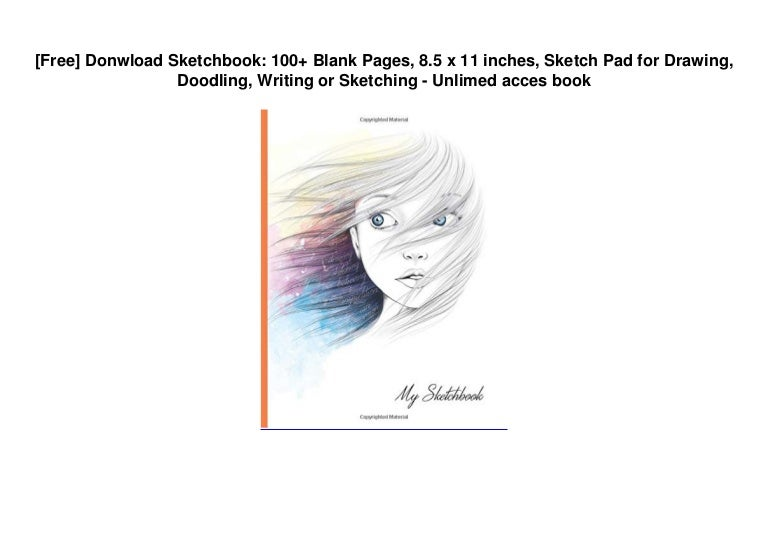 Free [Free] Donwload Sketchbook: 100+ Blank Pages, 8.5 x 11 inches, Sketch Pad for Drawing, Doodling, Writing or Sketching – Unlimed acces book