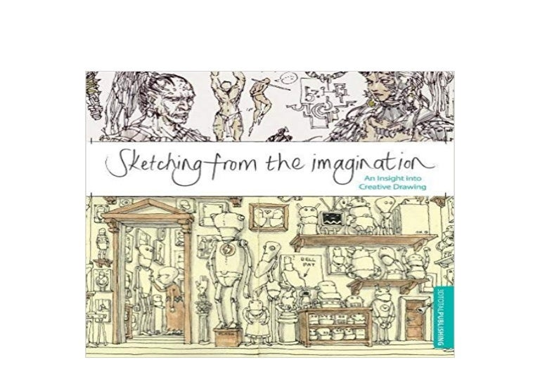 An Insight into Creative Drawing Sketching from the Imagination