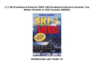 [+] Ski Snowboard America 2009 (Ski Snowboard America Canada: Top Winter Resorts in USA Canada) [NEWS]