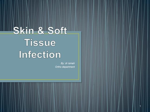 Skin &soft tissue infection