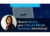How to Stretch your Marketing & Advertising Dollar on Facebook for Business