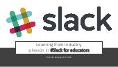 Learning from industry. A lesson in #Slack for educators