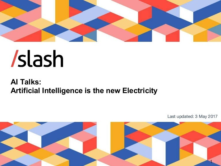 AI Introduction: AI is the new electricity (by Slash)