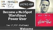 SLCHUG March 2017 Workshop - Become a HubSpot Workflows Power User