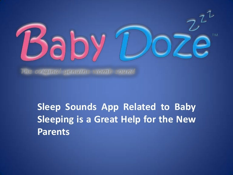 Sleep sounds app related to baby sleeping is a great help