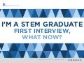 I'm A STEM Graduate, What Now? - First Interview