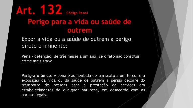 Art. 132 - Código Penal Brasileiro