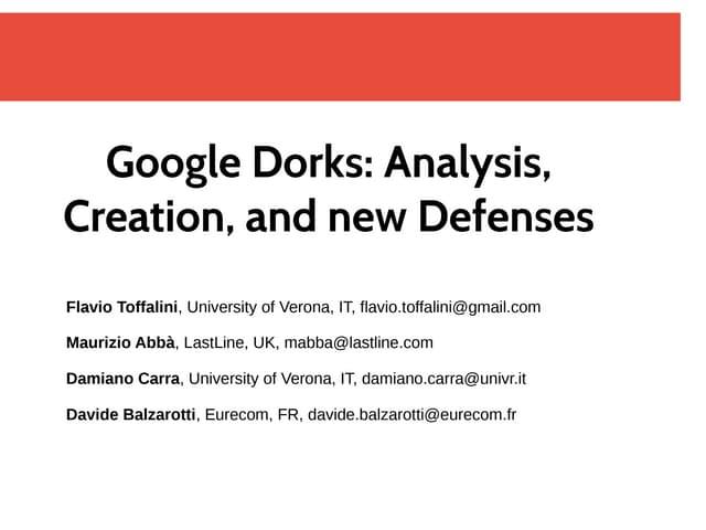 Google Dorks: Analysis, Creation, and new Defenses