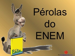 Slide perolas do enem