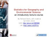 Statistics for Geography and Environmental Science:an introductory lecture course