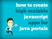 How to create high scalable JavaScript apps for Java Portals