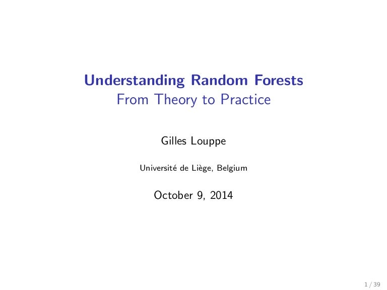 Understanding Random Forests: From Theory to Practice