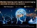 Machine learning and cognitive neuroimaging: new tools can answer new questions