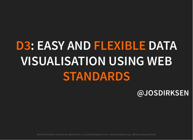 D3: Easy and flexible data visualisation using web standards