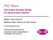 Information Retrieval Models for Recommender Systems - PhD slides