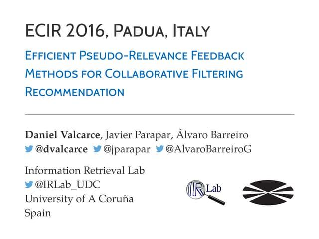 Efficient Pseudo-Relevance Feedback Methods for Collaborative Filtering Recommendation [ECIR '16 Slides]