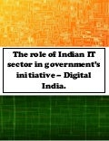 The role of Indian IT sector in government's initiative – Digital India.