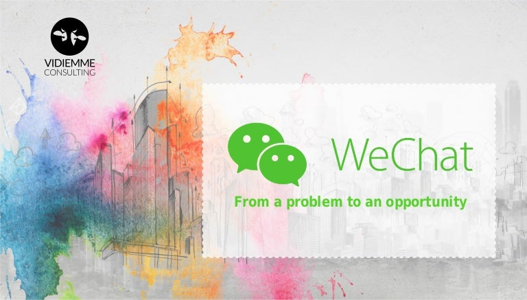 0d06f90a2b8 WeChat  from a problem to an opportunity
