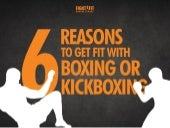 Six Reasons to Get Fit with Boxing or Kickboxing