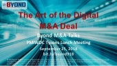 Byond M&A Talks: The Art of the Digital M&A Deal - PMIWDC Tysons  Lunch Meeting - 09.25.2018