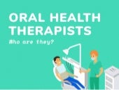 Oral Health Therapists: Who Are They?