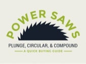 A Quick Guide to Buying Power Saws