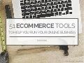 51 ECommerce Tools to Help You Run your Online Business