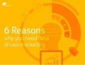6 reasons why you need data driven marketing