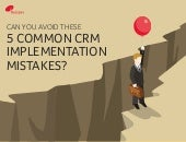 Can You Avoid These 5 Common CRM Implementation Mistakes?