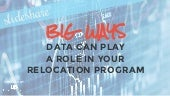 Big Ways Data Can Play a Role in Your Relocation Program