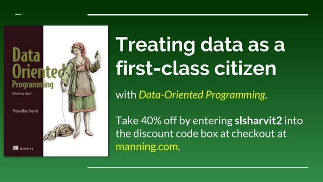 Data-Oriented Programming: making data a first-class citizen