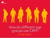 Survey Results: How do different age groups use CRM?