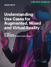 [REPORT PREVIEW] Understanding Use Cases for Augmented, Mixed and Virtual Reality